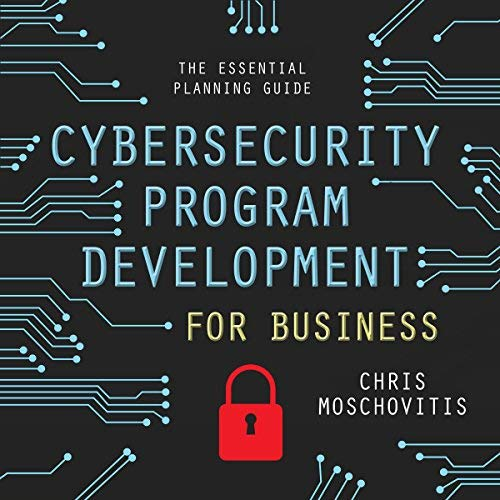Cybersecurity Program Development for Business (Unabridged) - Chris Moschovitis