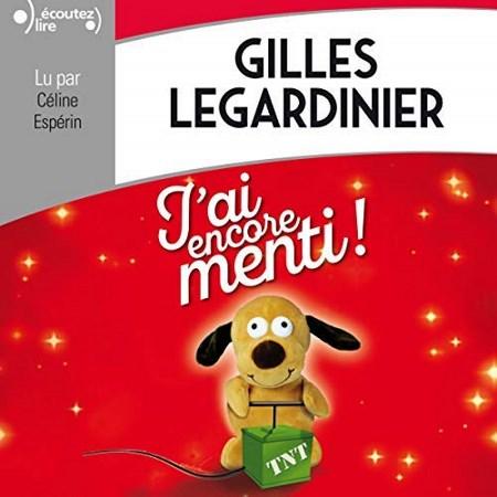 Gilles Legardinier - J'ai encore menti !