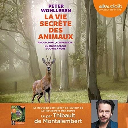Peter Wohlleben - La Vie secrète des animaux
