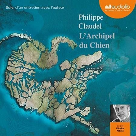 Philippe Claudel - L'Archipel du Chien