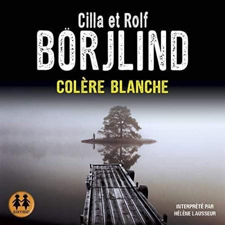 Cilla Börjlind & Rolf Börjlind - Colère blanche