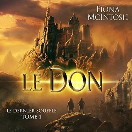 Fiona McIntosh - Série Le dernier souffle (1 Tome)