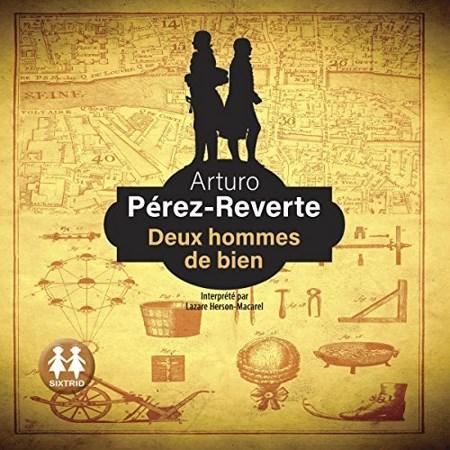Arturo Pérez-Reverte - Deux hommes de bien