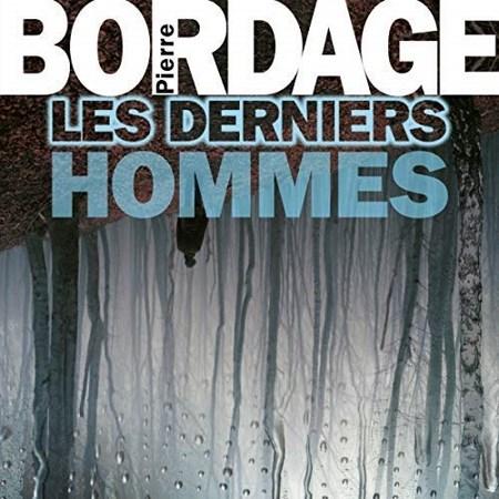 Pierre Bordage - Les Derniers Hommes