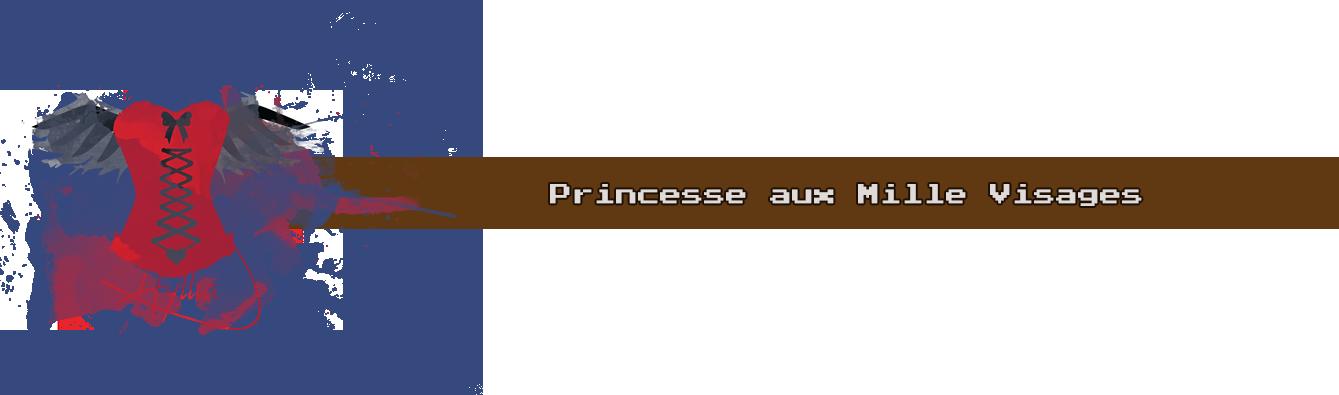 Princesse aux Mille Visages