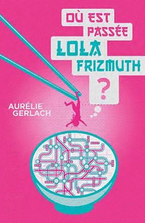 [Audio] Aurélie Gerlach - Où est passée Lola Frizmuth