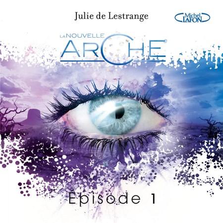 Julie de Lestrange - La nouvelle arche