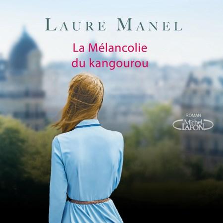 Laure Manel - La mélancolie du kangourou